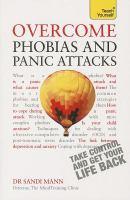 Overcome Phobias and Panic Attacks