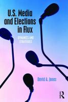 U.S. media and elections in flux : dynamics and strategies