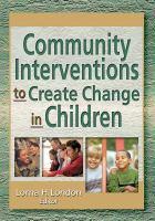 Community Interventions to Create Change in Children