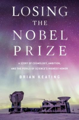 Cover image for Losing the Nobel Prize