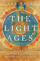 The light ages : the surprising story of medieval science