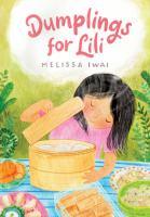 Dumplings for Lili1 volume (unpaged) : color illustrations ; 30 cm