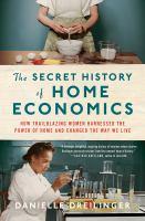 The Secret History of Home Economics