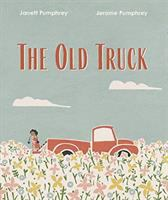 The Old Truck by Jarrett Pumphrey