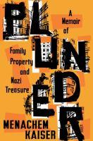Plunder : a memoir of family property and Nazi treasure