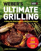 Weber%27s ultimate grilling : a step-by-step guide to barbecue genius351 pages : color illustrations ; 23 cm