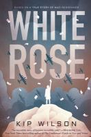 White Rose358 pages ; 22 cm