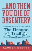 And Then You Die of Dysentery