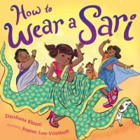 How to wear a sari1 volume (unpaged) : color illustrations ; 26 x 27 cm