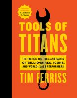 Tools of titans : the tactics, routines, and habits of billionaires, icons, and world-class performers