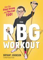 The Rbg Workout : How She Stays Strong... and You Can Too!