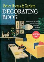 Better Homes And Gardens Decorating Book : How To Plan Colors And Furnishings That Reflect The Personality Of Your Family