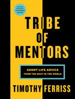 Superloan : Tribe of Mentors : Short Life Advice From the Best in the World