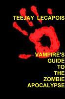 Vampire's Guide to the Zombie Apocalypse
