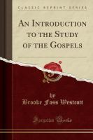 An Introduction to the Study of the Gospels