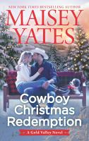 Cowboy Christmas redemption : a Gold Valley novel