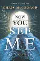 Now you see me : a novel
