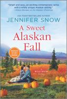 Sweet Alaskan Fall: A Novel