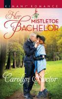 Her Mistletoe Bachelor (Original)