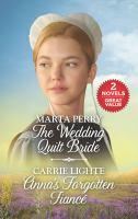 The Wedding Quilt Bride ; Anna's Forgotten Fiance