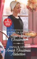A Hope Springs Christmas ; and, Amish Christmas abduction