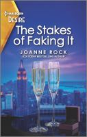 The Stakes Of Faking It: A Fake Relationship Romance (Original)