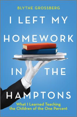 I left my homework in the Hamptons  what I learned teaching the children of the one percent