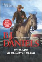 Cold case at Cardwell Ranch : & Boots and bullets