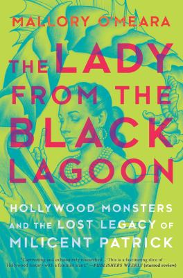 The Lady from the Black Lagoon: Hollywood Monsters and the Lost Legacy of Milicent Patrick(book-cover)