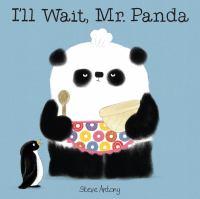 I'll Wait, Mr. Panda