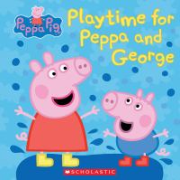Playtime for Peppa and George