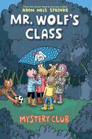 Mr. Wolf's class. Mystery club