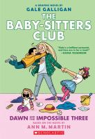 The Baby-sitters Club. Dawn and the impossible three a graphic novel