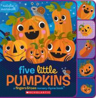 Five Little Pumpkins : A Fingers and Toes Nursery Rhyme Book