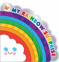 MY RAINBOW SURPRISE [board Book]