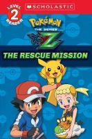 Pokémon the Series. XYZ : The Rescue Mission