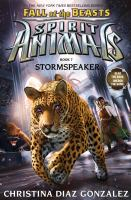 Spirit animals, Fall of the beasts. 07 : Stormspeaker