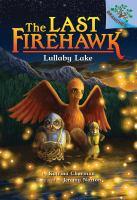 The Last Firehawk #4: Lullaby Lake