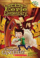 Eerie Elementary #7: Classes Are Canceled!: A Branches Book