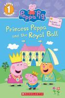 Princess Peppa and the Royal Ball