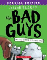 The Bad Guys in Do-you-think-he-saurus !