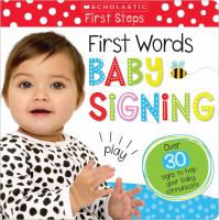 First Words Baby Signing (Scholastic Early Learning: First Steps)