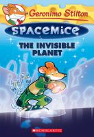 Invisible Planet (Geronimo Stilton Spacemice #12)