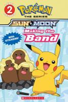 Pokémon, the series Sun & Moon. Making the band