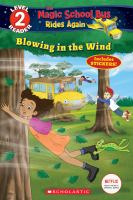 Blowing in the Wind (Scholastic Reader Level 2: the Magic School Bus Rides Again).