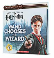 The wand chooses the wizard : from the films of Harry Potter