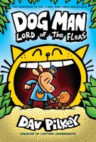 Dog Man #5: Lord Of The Fleas: From The Creator Of Captain Underpants (Library Edition)