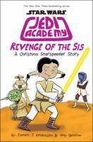 Jedi Academy. 7, Revenge of the sis : a Christina Starspeeder story