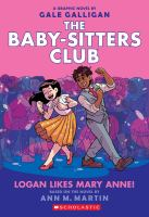 The Baby-sitters Club. Logan likes Mary Anne! a graphic novel