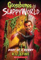 Diary of A Dummy (Goosebumps SlappyWorld #10) by R. L Stine